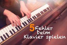 Photo of 5 häufige Fehler beim Klavier spielen